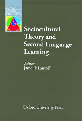 Image for Sociocultural Theory and Second Language Learning