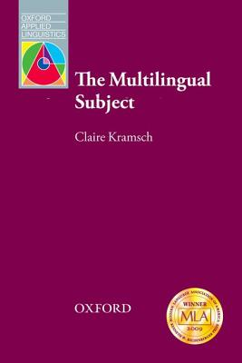 Multilingual Subject, The, Kramsch, Claire J.