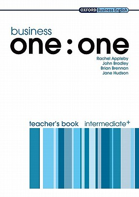 Business One:One: Intermediate Plus: Teacher's Book, Appleby, Rachel,  Bradley, John,  Brennan, Brian,  Hudson, Jane