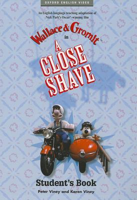 A Close Shave (Wallace & Gromit): Student Book, Viney, Peter,  Viney, Karen