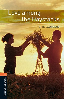 Image for Oxford Bookworms Library: Level 2: Love Among the Haystacks