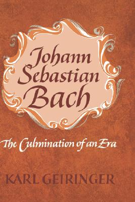 Image for Johann Sebastian Bach: The Culmination of An Era