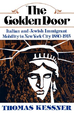 Image for The Golden Door: Italian and Jewish Immigrant Mobility in New York City 1880-1915