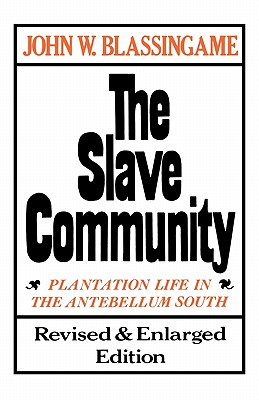 Image for The Slave Community: Plantation Life in the Antebellum South