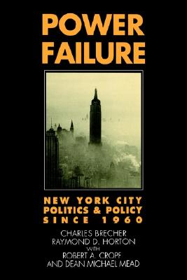 Image for Power Failure: New York City Politics and Policy since 1960