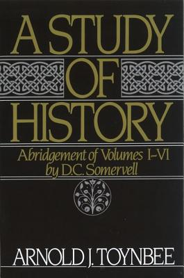 Image for A Study of History, Vol. 1: Abridgement of Volumes I-VI