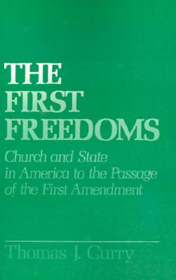 Image for The First Freedoms: Church and State in America to the Passage of the First Amendment