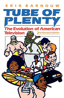 Tube of Plenty: The Evolution of American Television, Barnouw, Erik