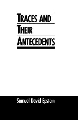 Image for Traces and Their Antecedents (Linguistics)