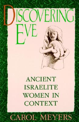 Image for Discovering Eve: Ancient Israelite Women in Context