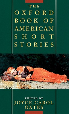 The Oxford Book of American Short Stories, Oates, Joyce Carol