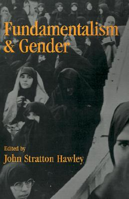 Fundamentalism and Gender, Hawley, John Stratton [Editor]