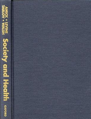 Society and Health, Amick, Benjamin C.; Levine, Sol; Tarlov, Alvin R.; Walsh, Diana Chapman