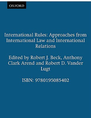 Image for International Rules: Approaches from International Law and International Relations