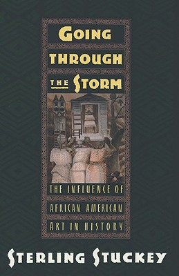 Image for GOING THROUGH THE STORM INFLUENCE OF AFRICAN AMERICAN ART IN HISTORY