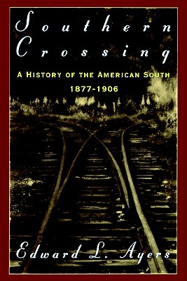 Image for Southern Crossing: A History of the American South, 1877-1906