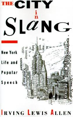 Image for The City in Slang: New York Life and Popular Speech