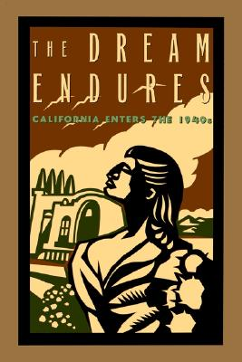 Image for The Dream Endures: California Enters the 1940s (Americans & the California Dream)