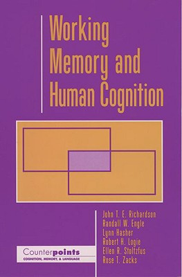 Image for Working Memory and Human Cognition (Counterpoints: Cognition, Memory, and Language)