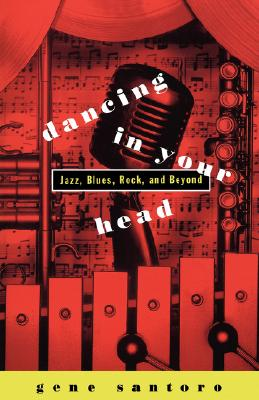 Image for Dancing in Your Head: Jazz, Blues, Rock, and Beyond