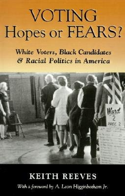 "Image for ""Voting Hopes or Fears?: White Voters, Black Candidates, and Racial Politics in America"""