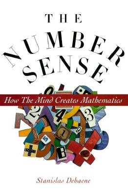 The Number Sense: How the Mind Creates Mathematics, Dehaene, Stanislas