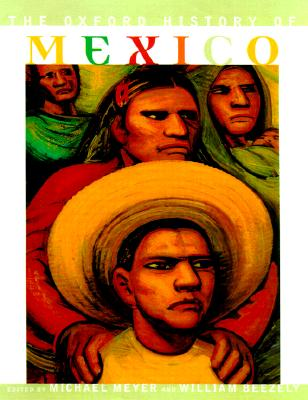 The Oxford History of Mexico, Meyer, Michael C.