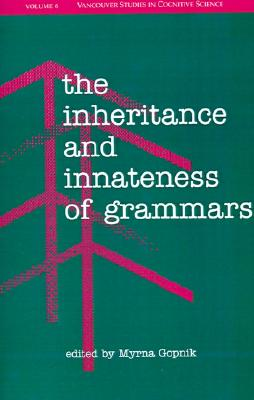 Image for The Inheritance and Innateness of Grammars (Vancouver Studies in Cognitive Science)