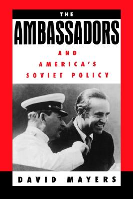 Image for The Ambassadors and America's Soviet Policy