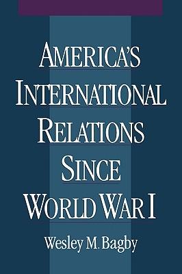 Image for America's International Relations since World War I