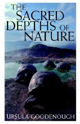 The Sacred Depths of Nature, Goodenough, Ursula