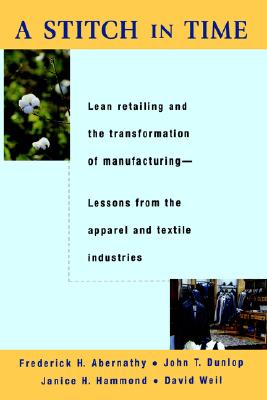 Image for A Stitch in Time: Lean Retailing and the Transformation of Manufacturing--Lessons from the Apparel and Textile Industries