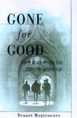 Image for Gone for Good: Tales of University Life after the Golden Age