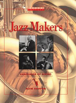Image for Jazz Makers: Vanguards of Sound (Oxford Profiles)