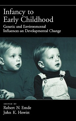 Image for Infancy to Early Childhood: Genetic and Environmental Influences on Developmental Change