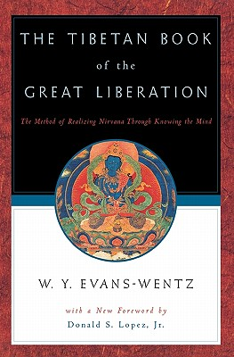 The Tibetan Book of the Great Liberation: Or the Method of Realizing Nirvana through Knowing the Mind, C. G. JUNG