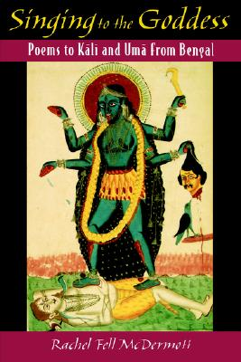 Image for Singing to the Goddess: Poems to Kali and Uma from Bengal