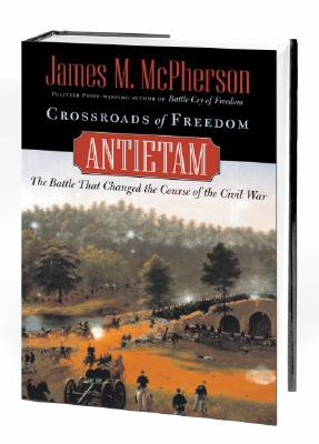 Crossroads of Freedom: Antietam (Pivotal Moments in American History), McPHERSON, James M.