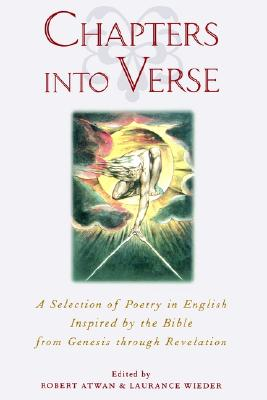 Image for Chapters into Verse: A Selection of Poetry in English Inspired by the Bible from Genesis through Revelation