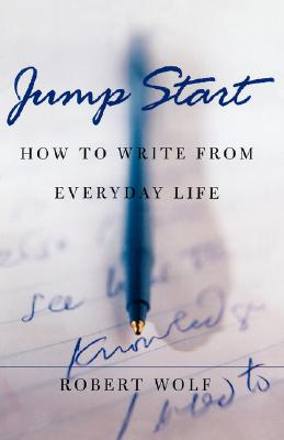 Image for JUMP START HOW TO WRITE FROM EVERYDAY LIFE