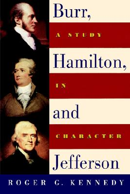 Image for Burr, Hamilton, and Jefferson: A Study in Character