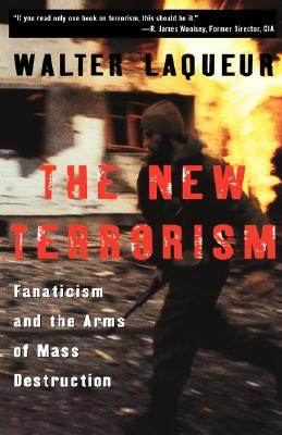 The New Terrorism: Fanaticism and the Arms of Mass Destruction, Laqueur, Walter