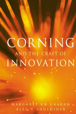Corning and the Craft of Innovation [Hardcover], Margaret B. W. Graham (Author), Alec T. Shuldiner (Author)