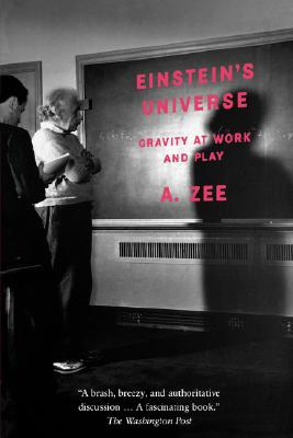 Einstein's Universe: Gravity at Work and Play, Zee, A.