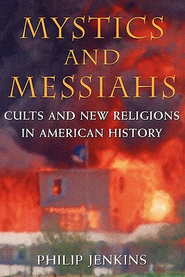 Image for Mystics and Messiahs: Cults and New Religions in American History