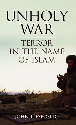 Image for Unholy War: Terror in the Name of Islam