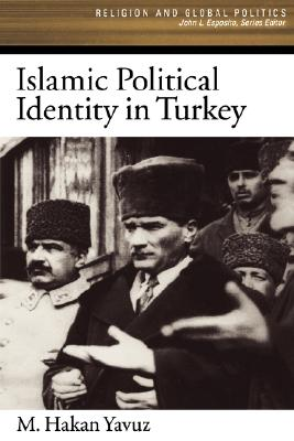 Image for Islamic Political Identity in Turkey (Religion and Global Politics)
