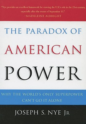 Image for The Paradox of American Power: Why the World's Only Superpower Can't Go It Alone