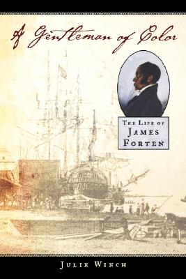 Image for A Gentleman of Color: The Life of James Forten