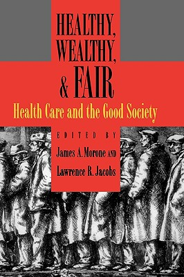 Image for Healthy, Wealthy & Fair: Health Care and Good Society